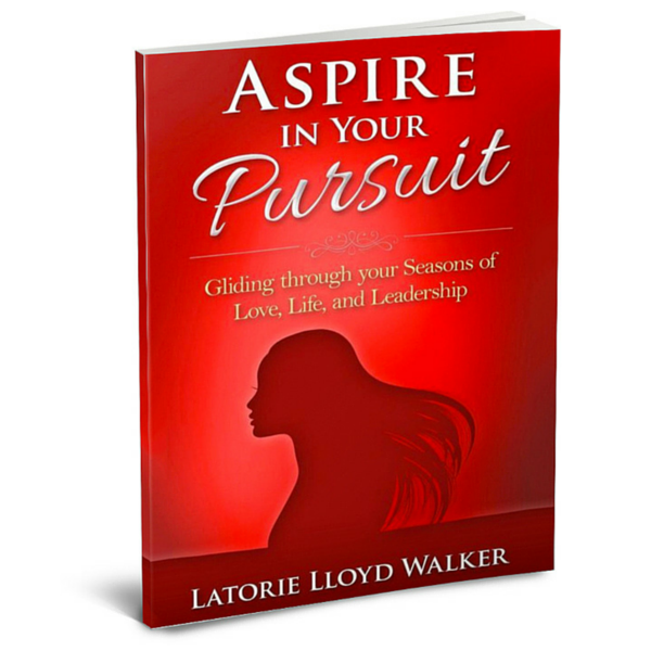 aspire in your pursuit latorie walker